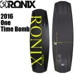 RONIX ロニックス 2016年モデル ONE TIMEBOMB ワン タイムボム 【限定モデル】【送料無料】