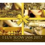 ���γ�CD��MixCD��I Luv Slow Jam 2017 / DJ Yamato[M�� 1/12]