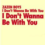 I Don't Wanna Be With You ZAZEN BOYS CD-Single