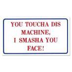You Toucha Dis Machine マグネット