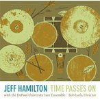 Time Passes On | Jeff Hamilton & The Depaul University Jazz Ensemble  ( �ӥå��Х�� | CD )