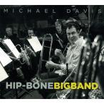 Hip-Bone Big Band | マイケル・デイヴィス(トロンボーン)  ( ビッグバンド | CD )