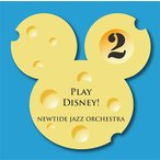 Play Disney! 2 | NEWTIDE JAZZ ORCHESTRA  ( �ӥå��Х�� | CD )