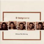 ボーイゾーン/ホェア・ウィ・ビロング[CD]