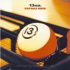 13 Oz. - Capsule Rock (CD)