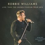 ロビーウィリアムス Robbie Williams - Live Take the Crown Stadium Tour 2013: Dublin 14/06/2013 (CD)