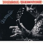 ジョンメイオール John Mayall - Talk About That: Exclusive Autographed Edition (CD)