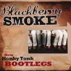 ブラックベリースモーク Blackberry Smoke - New Honky Tonk Bootlegs (CD)
