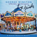 ジョージウィンストン George Winston - Spring Carousel (Solo Piano): Exclusive Autographed Edition (CD)