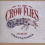 ���ꥹ��ӥ󥽥� Chris Robinson (As the Crow Flies) - Chattanooga, TN 04/26/2018 (CD)