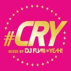 【送料無料選択可】オムニバス/#CRY mixed by DJ FUMIYEAH!