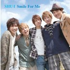 SHU-I/Smile For Me