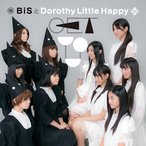 BiSとDorothy Little Happy/GET YOU -Dorothy Little Happy盤-