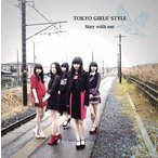 東京女子流/Stay with me [Type C]