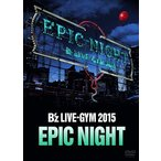 【送料無料選択可】B'z/B'z LIVE-GYM 2015 -EPIC NIGHT-