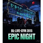 【送料無料選択可】B'z/B'z LIVE-GYM 2015 -EPIC NIGHT-[Blu-ray]