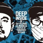 ������̵������ġۥ���˥Х�/DEEP INSIDE of FILE RECORDS CLASSICS -compiled by YANATAKE &