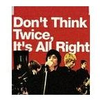 [CDA]/WAG/Don't Think Twice It's All Right