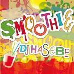 ������̵������ġ�DJ HASEBE/Smoothie