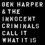 【送料無料選択可】ベン・ハーパー&ジ・イノセント・クリミナルズ/コール・イット・ワット・イット・イズ [輸入盤]