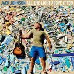 【送料無料選択可】ジャック・ジョンソン/オール・ザ・ライト・アバブ・イット・トゥー [輸入盤]