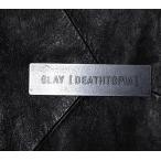 GLAY/[DEATHTOPIA]