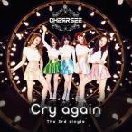 CHERRSEE/Cry again [通常盤]