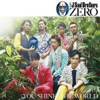 三代目 J Soul Brothers/0〜ZERO〜 [ジャケット「(YOU SHINE) THE WORLD」ver]