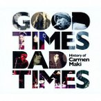 【送料無料選択可】カルメン・マキ/Good Times  Bad Times 〜History of Carmen Maki〜