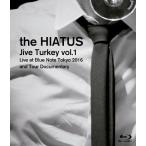 【送料無料選択可】the HIATUS/「Jive Turkey vol.1 Live at Blue Note Tokyo 2016 and Tou
