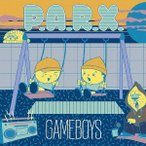 GAMEBOYS/P.A.R.X.