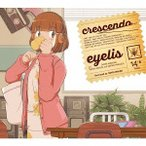 【送料無料選択可】eyelis/crescendo [特典CD付盤]