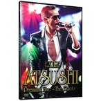 EXILE ATSUSHI Premium Live〜The Roots〜