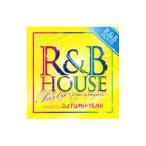 DJ FUMI YEAH!/R&B HOUSE Party -Cheer Up Megamix-