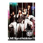 LIVE Sign of Addiction'11