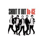 Da−iCE/SHOUT IT OUT 初回限定盤
