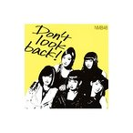 NMB48/Don't look back! Type−A限定盤