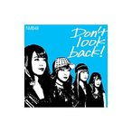 NMB48/Don't look back! Type−C限定盤