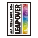 AAA ARENA TOUR 2016-LEAP OVER- 初回生産限定版