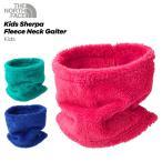 ノースフェイス フリース キッズ THE NORTH FACE 新作 Kids'Sherpa Fleece Neck Gaiter シェルパフリースネックゲイター NNJ71701