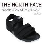 ショッピングNORTH ノースフェイス サンダル THE NORTH FACE メンズ レディース CAMPRIPAN CITY SANDAL キャンプリパン シティー サンダル ブラック NS98J14A NS98J14J シューズ