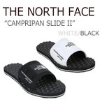 ショッピングNORTH ノースフェイス スリッパ THE NORTH FACE メンズ レディース CAMPRIPAN SLIDE II キャンプリパン スライド 2 WHITE BLACK ホワイト ブラック NS98J15 シューズ