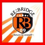 ���˥���ޡ��饤��2009 �ơ��ޥ��� ��RE:BRIDGE ��Return to oneself����