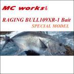 MC¥ï¡¼¥¯¥¹¡¡RAGING BULL109XR-1 BAIT SPECIAL MODEL