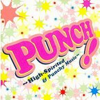 PUNCH! High-Spirited&Punchy Music / V.A.