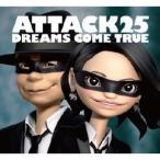 DREAMS COME TRUE 「ATTACK25」(初回限定盤) 新品未開封!