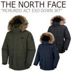 ノースフェイス ダウン THE NORTH FACE メンズ レディース MCMURDO ACT EXO DOWN JKT マクマード アクト エクスポ ダウンジャケット NJ1DJ53A/B/C ウェア