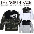 ノースフェイス スウェット THE NORTH FACE メンズ レディース NOVELTY NUPTSE SWEATSHIRTS ノベルティー ヌプシ スエットシャツ NM5MJ50J/K/L ウェア
