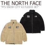 ノースフェイス フリース THE NORTH FACE メンズ M'S SNOW CITY V2 FLEECE JKT スノー シティ V2 フリースジャケット ベージュ ブラック NN4FL02A/B ウェア
