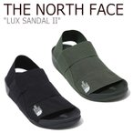 ノースフェイス サンダル THE NORTH FACE LUX SANDAL II ラックス サンダル2 BLACK KHAKI ブラック カーキ NS98K05B/C NS98J05B NS98L35S シューズ
